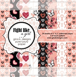 Gina K Designs - 6x6 paper - Fight Like A Girl