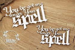 Scrapiniec Chipboard - You've Got Me Under Your Spell