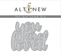 Altenew - Cutting Dies - You Are Loved