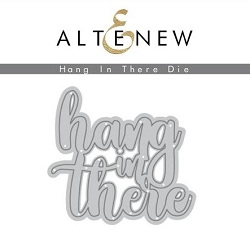 Altenew - Cutting Dies - Hang In There