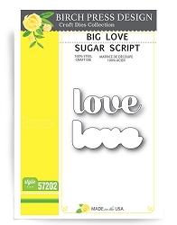 Birch Press - Cutting Die - Big Love Sugar Script