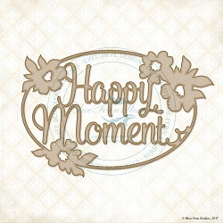 Blue Fern Studios - Chipboard - Happy Moment