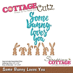 Cottage Cutz - Die - Some Bunny Loves You