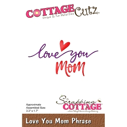 Cottage Cutz - Die - Love You Mom Phrase
