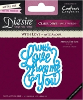 Crafter's Companion - Die'sire Classiques Dies - With Love