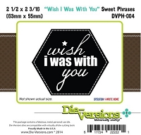 Die-Versions Die - Sweet Phrases - Wish I Was With You