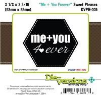 Die-Versions Die - Sweet Phrases - Me + You Forever