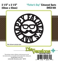 Die-Versions Die - Enhanced Spots - Father's Day
