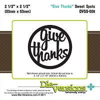 Die-Versions Die - Sweet Spots - Give Thanks