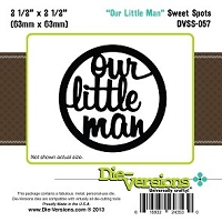 Die-Versions Die - Sweet Spots - Our Little Man