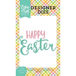 Echo Park - Designer Dies - Celebrate Easter Happy Easter Word Die