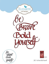 Elizabeth Craft Designs - Die - Be Bold Brave Yourself by Suzanne Cannon