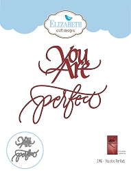 Elizabeth Craft Designs - Die - You Are Perfect by Suzanne Cannon