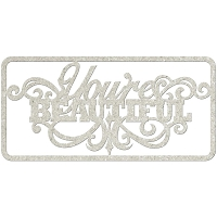 Fab Scraps - Elegant Chic Collection - Die-Cut Chipboard Embellishment - You're Beautiful