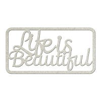 Fab Scraps - Tranquility Collection - Chipboard Die Cuts - Life is Beautiful