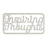 Fab Scraps - Tranquility Collection - Chipboard Die Cuts - Inspiring Thoughts