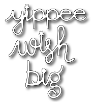 Frantic Stamper Precision Die - wish, big, yippee (set of 3 dies)