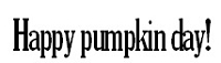 Frantic Stamper Cling-Mounted Rubber Stamp - Happy Pumpkin Day!