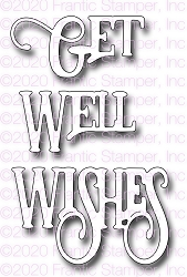Frantic Stamper Precision Die - Get Well Wishes