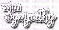 Frantic Stamper Precision Die - With Sympathy