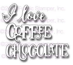 Frantic Stamper Precision Die - I love Chocolate and Coffee
