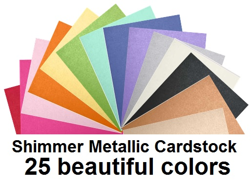 25 colors of Shimmer Metallic Cardstock