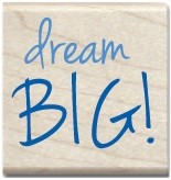 Hampton Arts - Studio G - Wood Mounted Stamp - Dream Big!