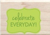 Hampton Arts - Studio G - Wood Mounted Stamp - Celebrate Everyday