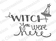 Impression Obsession - Cling Mounted Rubber Stamp - By Lindsay Ostrom - I Witch
