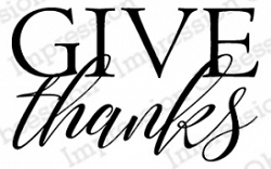 Impression Obsession - Cling Mounted Rubber Stamp - By Kalani Allred - Give Thanks