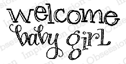 Impression Obsession - Cling Mounted Rubber Stamp - By Lindsay Ostrom - Welcome Girl