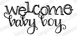 Impression Obsession - Cling Mounted Rubber Stamp - By Lindsay Ostrom - Welcome Boy