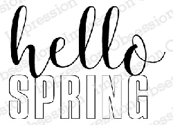 Impression Obsession - Cling Mounted Rubber Stamp - By Kalani Allred - Hello Spring
