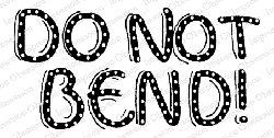 Impression Obsession - Do Not Bend Cling Mounted Rubber Stamp By Lindsay Ostrom