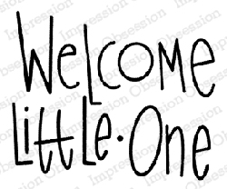 Impression Obsession - Welcome Little One Cling Mounted Rubber Stamp By Nola CHandler