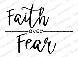 Impression Obsession - Faith Over Fear Cling Mounted Rubber Stamp By Yvonne Blair
