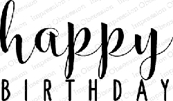 Impression Obsession - Cling Mounted Rubber Stamp - By Kalani Allread - Happy Birthday 2