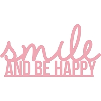 KaiserCraft - Decorative Dies - Smile & Be Happy