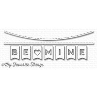 My Favorite Things - Die-namics - Be Mine Banner