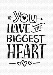 My Favorite Things - Clear Stamp - You Have the Biggest Heart