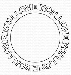 My Favorite Things - Die-namics - Love You Circle Frame