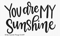 My Favorite Things - Clear Stamp - You Are My Sunshine