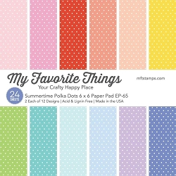 My Favorite Things - 6x6 paper pad - Summertime Polka Dots