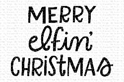 My Favorite Things - Clear Stamp - Merry Elfin' Christmas