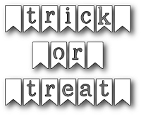 Poppy Stamps - Die - Trick Or Treat Banner Flags