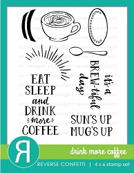 Reverse Confetti - Clear Stamps - Drink More Coffee