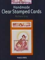Search Press - Simple and Stunning Handmade Clear Stamped Cards by Barbara Gray