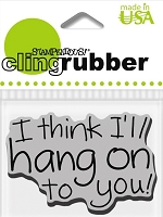 Stampendous Cling Mounted Rubber Stamp - Hang On To You :)
