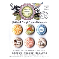 Darcie's - Flat Back Tin Pin Embellishments - All Right