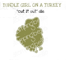 Stamping Bella - Cutting Dies - BUNDLE GIRL on a TURKEY  CUT IT OUT dies
